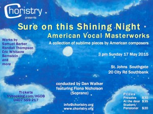 Image of the poster for Choristry Choir Melbourne's 'Sure on this Shining Night - American Vocal Masterworks' concert